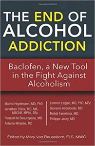 Baclofen - The End of Alcohol Addiction book